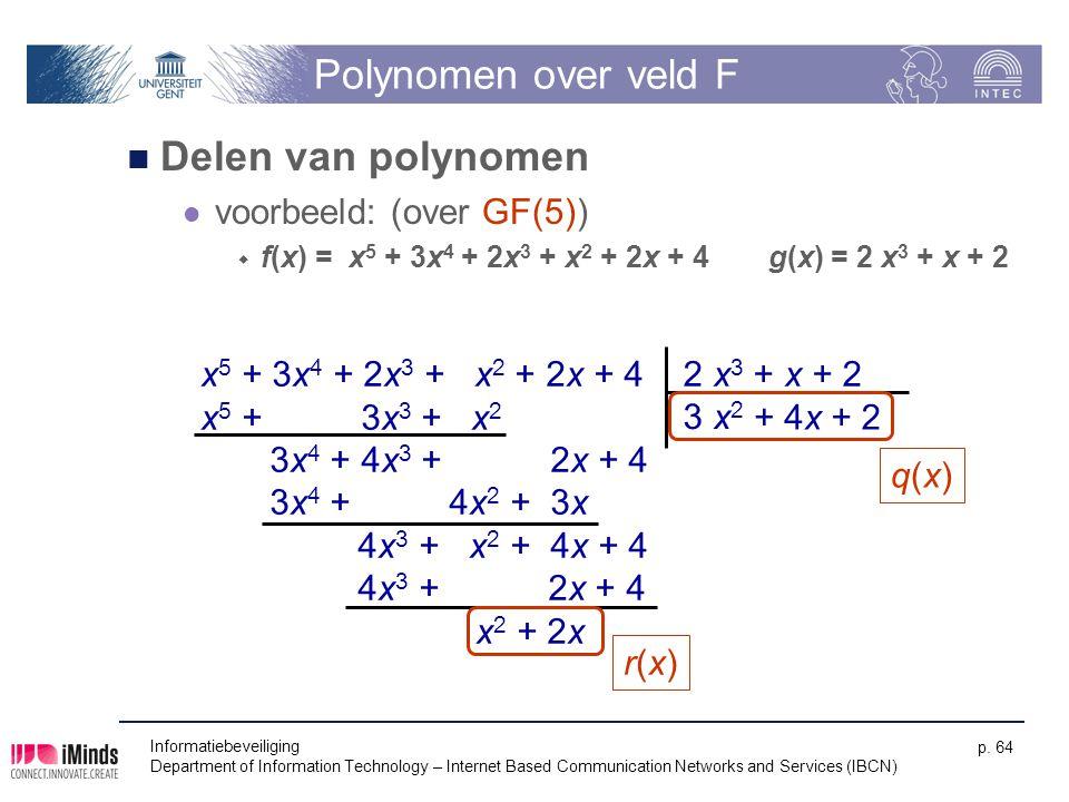 Polynomen over veld F Delen van polynomen voorbeeld: (over GF(5))