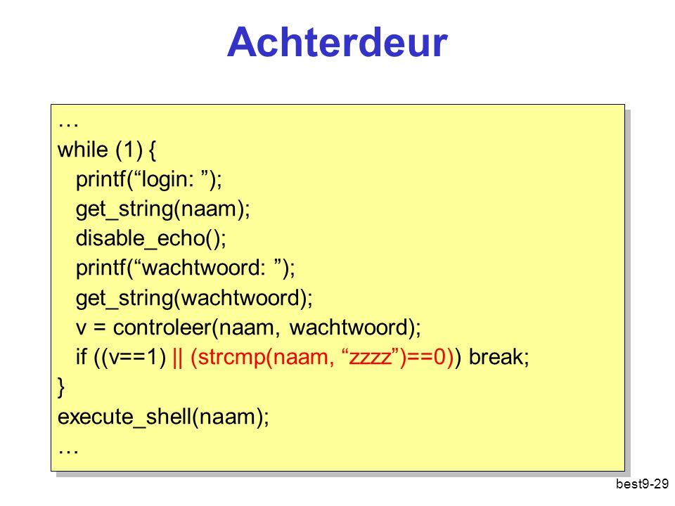 Achterdeur … while (1) { printf( login: ); get_string(naam);