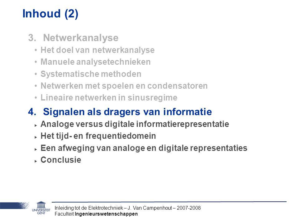 Inhoud (2) Netwerkanalyse Signalen als dragers van informatie