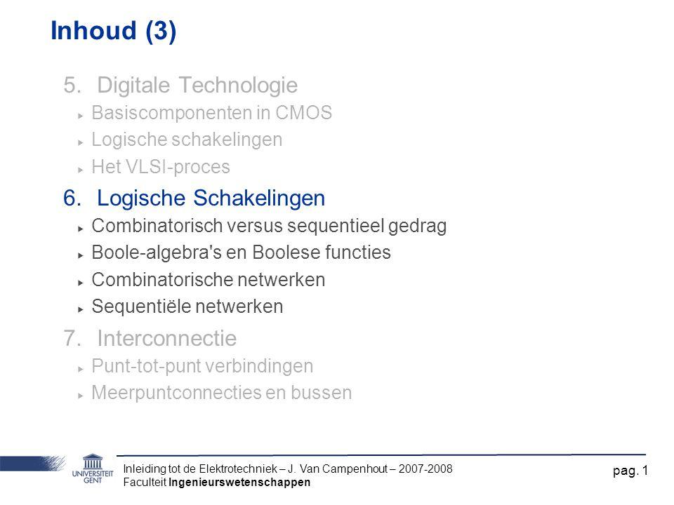 Inhoud (3) Digitale Technologie Logische Schakelingen Interconnectie