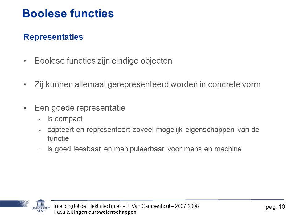 Boolese functies Representaties Boolese functies zijn eindige objecten