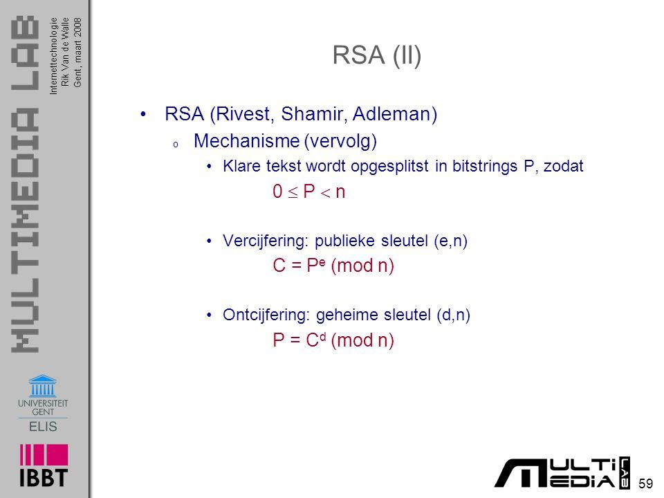 RSA (II) RSA (Rivest, Shamir, Adleman) Mechanisme (vervolg) 0  P  n