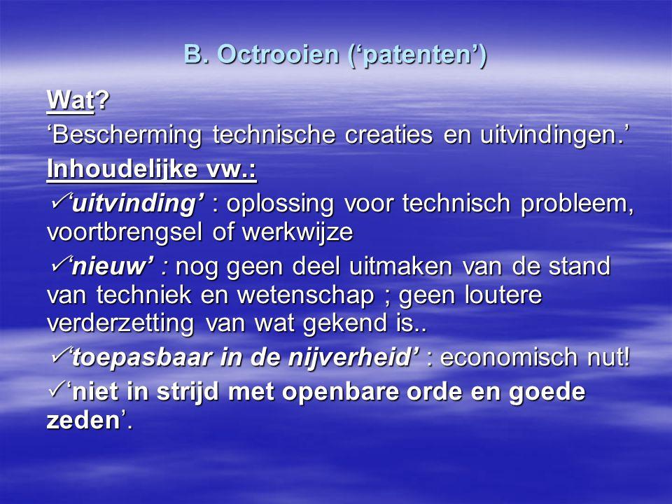 B. Octrooien ('patenten')