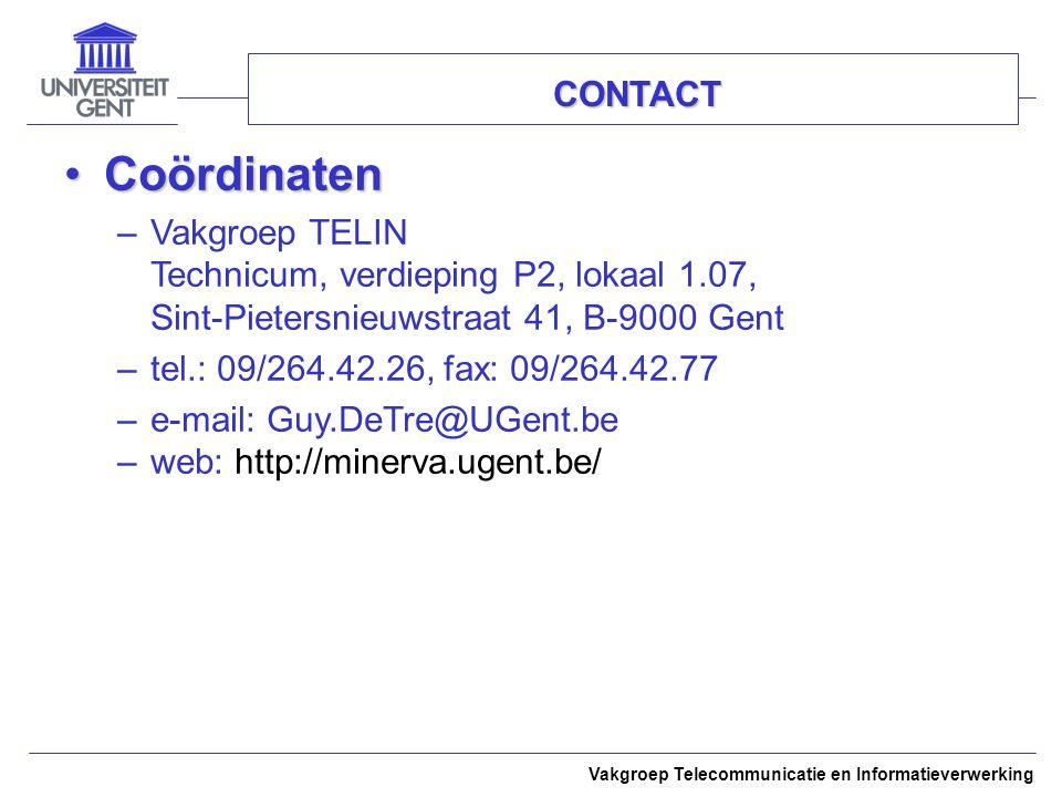 CONTACT Coördinaten. Vakgroep TELIN Technicum, verdieping P2, lokaal 1.07, Sint-Pietersnieuwstraat 41, B-9000 Gent.