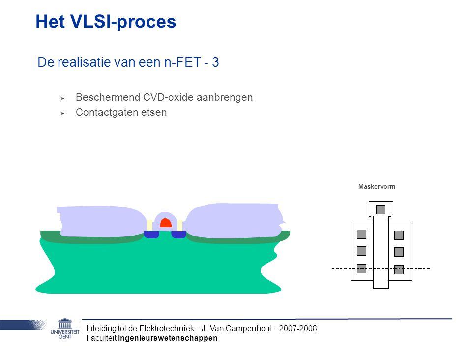 Het VLSI-proces De realisatie van een n-FET - 3