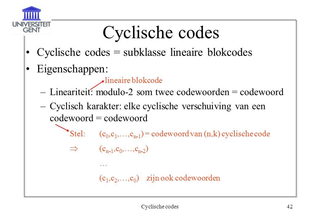 Cyclische codes Cyclische codes = subklasse lineaire blokcodes