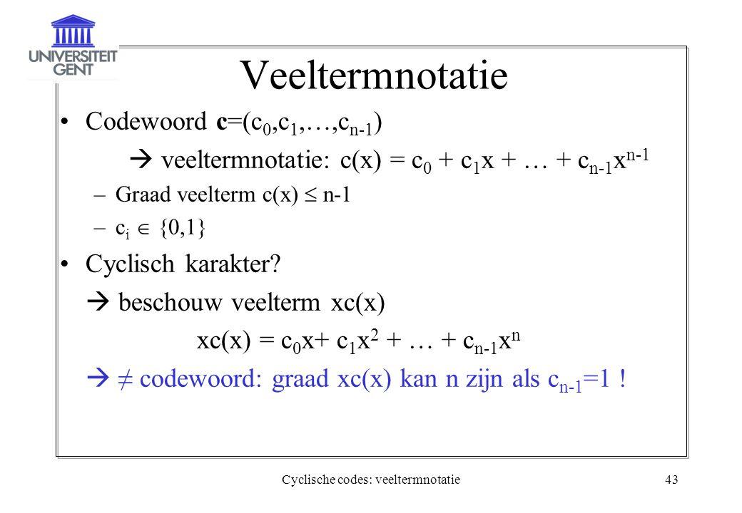 Cyclische codes: veeltermnotatie