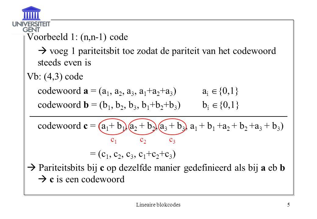codewoord a = (a1, a2, a3, a1+a2+a3) ai {0,1}