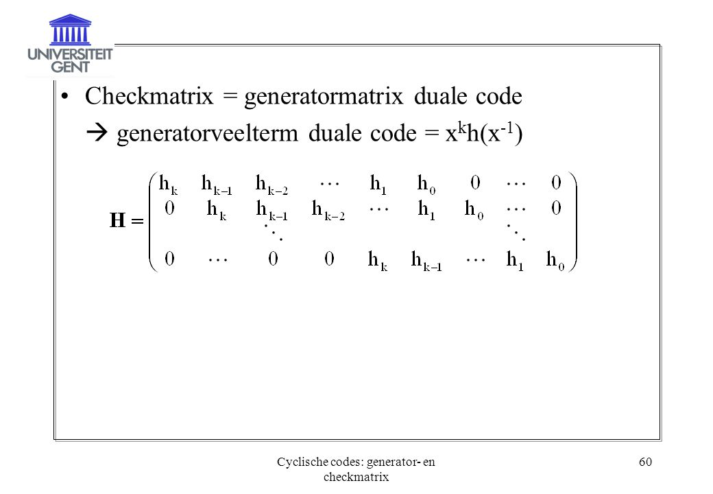 Cyclische codes: generator- en checkmatrix