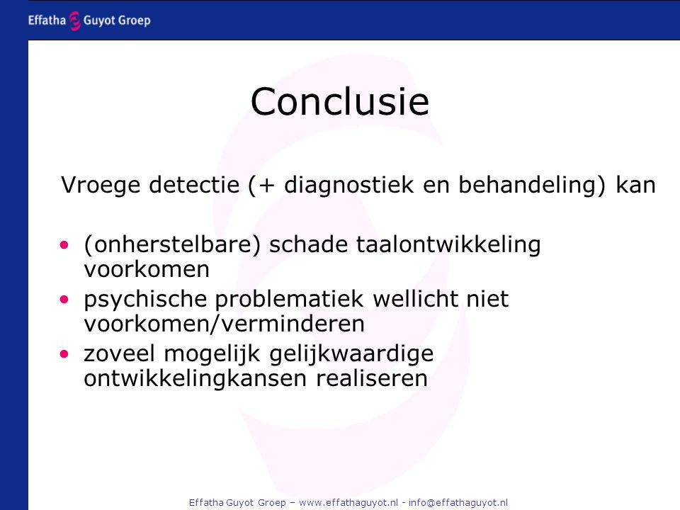 Conclusie Vroege detectie (+ diagnostiek en behandeling) kan