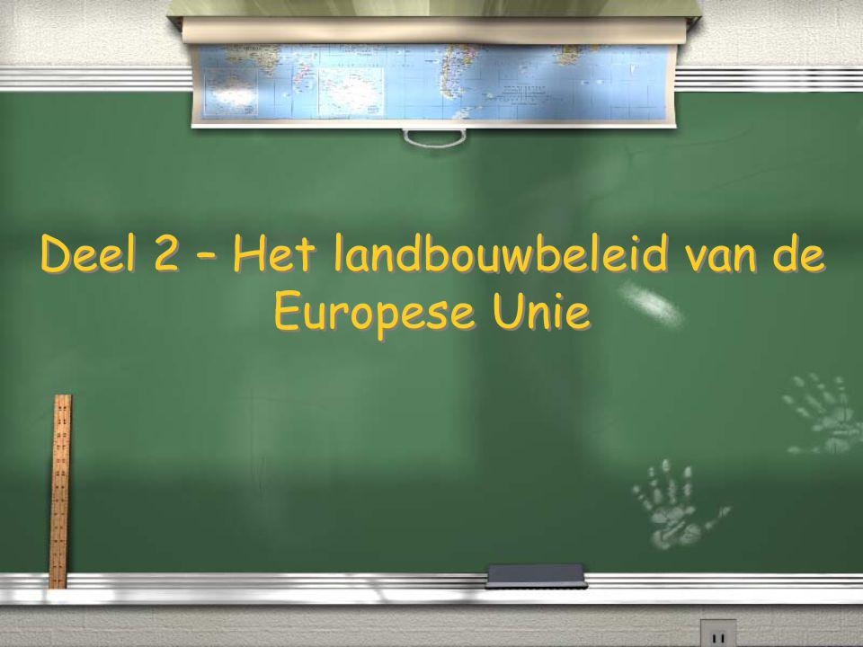 Deel 2 – Het landbouwbeleid van de Europese Unie