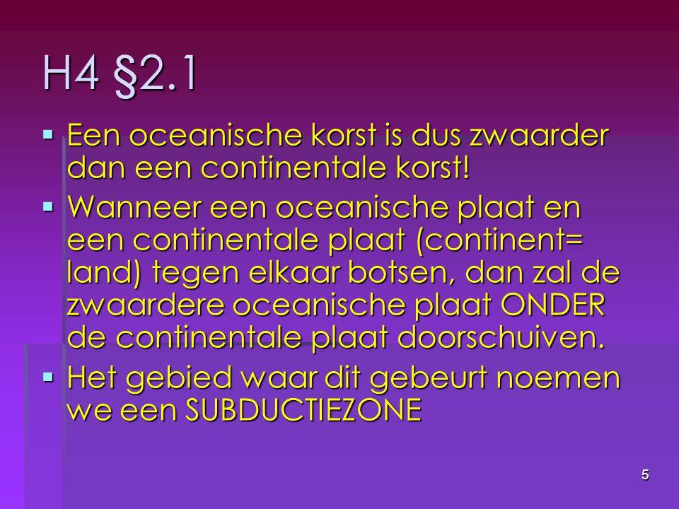 H4 §2.1 Een oceanische korst is dus zwaarder dan een continentale korst!