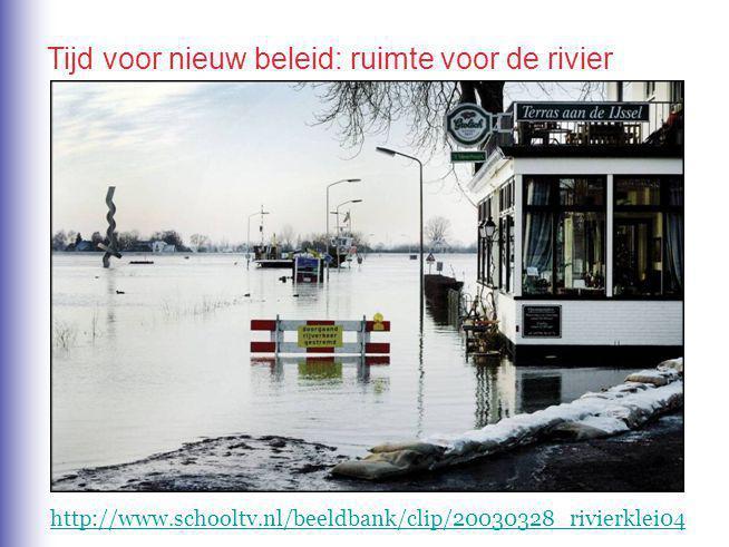 Tijd voor nieuw beleid: ruimte voor de rivier