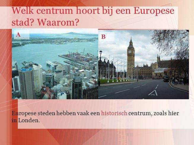 Welk centrum hoort bij een Europese stad Waarom