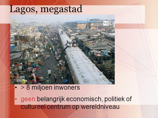 Lagos, megastad > 8 miljoen inwoners