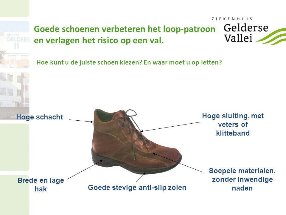 Goede schoenen verbeteren het loop-patroon en verlagen het risico op een val.