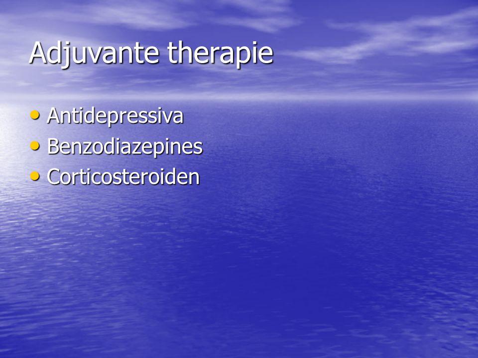 Adjuvante therapie Antidepressiva Benzodiazepines Corticosteroiden
