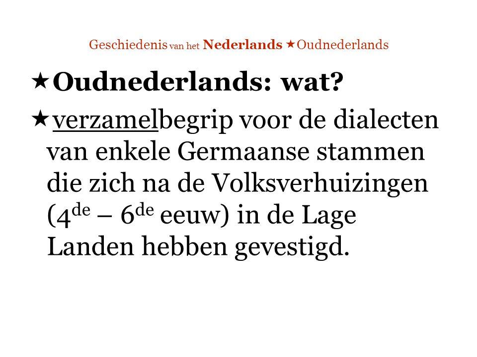 Geschiedenis van het Nederlands Oudnederlands