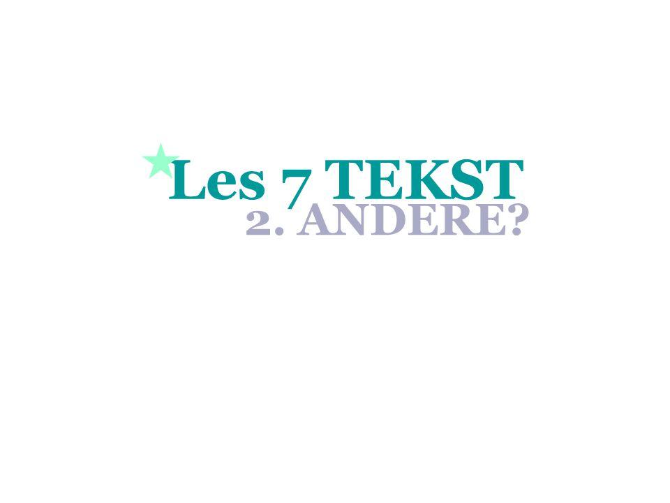 Les 7 TEKST  2. ANDERE
