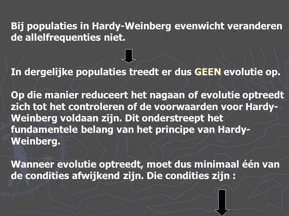 Bij populaties in Hardy-Weinberg evenwicht veranderen de allelfrequenties niet.