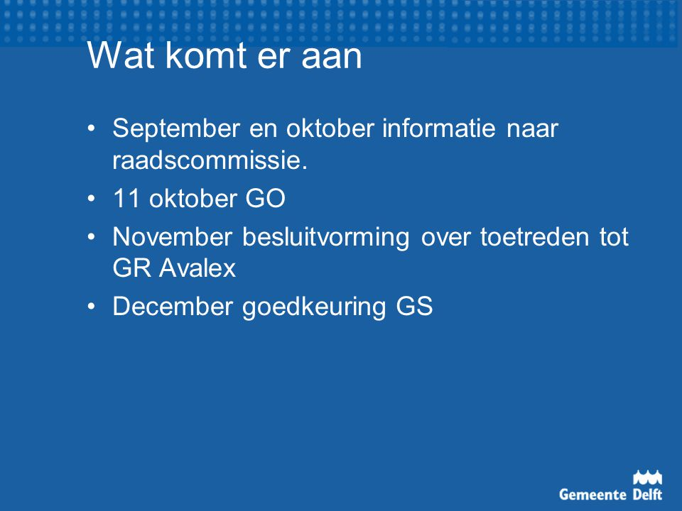Wat komt er aan September en oktober informatie naar raadscommissie.