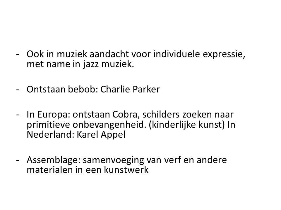 Ook in muziek aandacht voor individuele expressie, met name in jazz muziek.