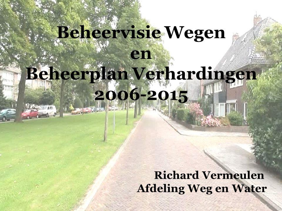 Beheervisie Wegen en Beheerplan Verhardingen 2006-2015