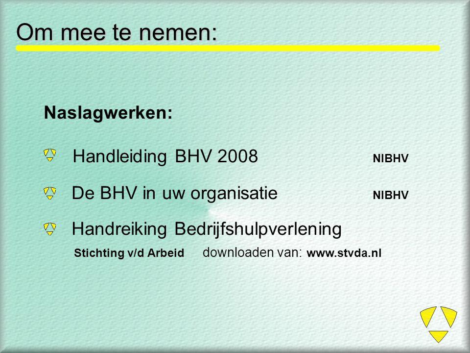 Om mee te nemen: Naslagwerken: Handleiding BHV 2008 NIBHV