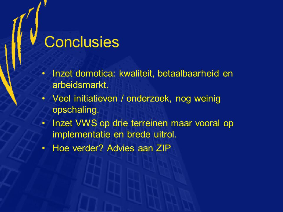 Conclusies Inzet domotica: kwaliteit, betaalbaarheid en arbeidsmarkt.