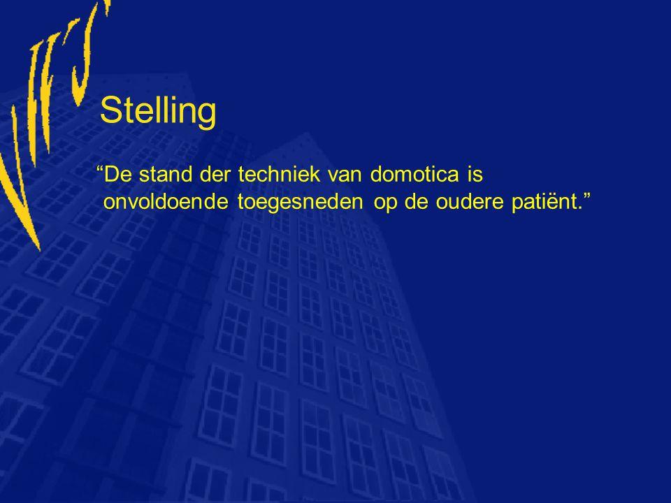 Stelling De stand der techniek van domotica is onvoldoende toegesneden op de oudere patiënt.