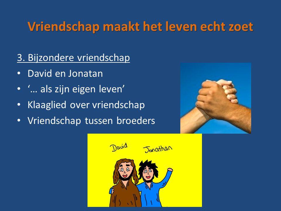 Vriendschap maakt het leven echt zoet