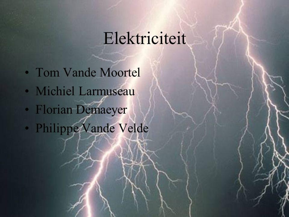 Elektriciteit Tom Vande Moortel Michiel Larmuseau Florian Demaeyer