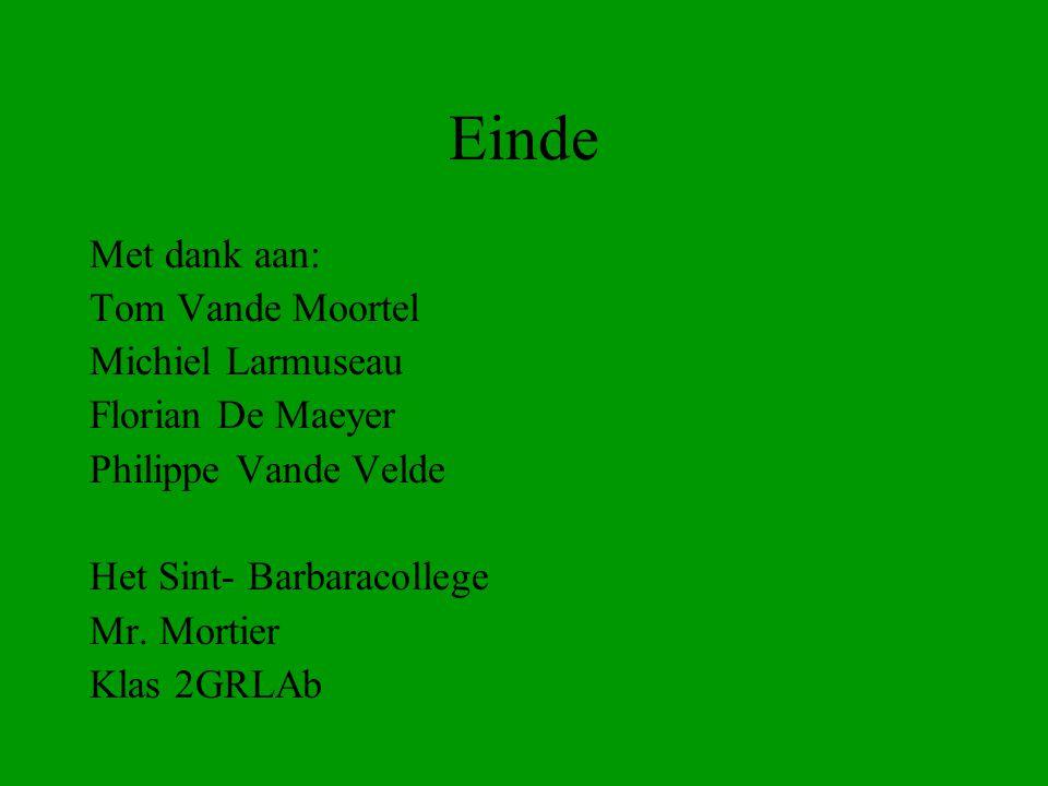 Einde Met dank aan: Tom Vande Moortel Michiel Larmuseau