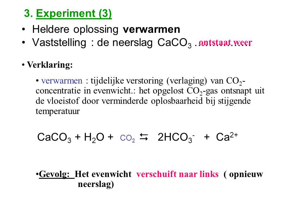 Heldere oplossing verwarmen Vaststelling : de neerslag CaCO3 …………….