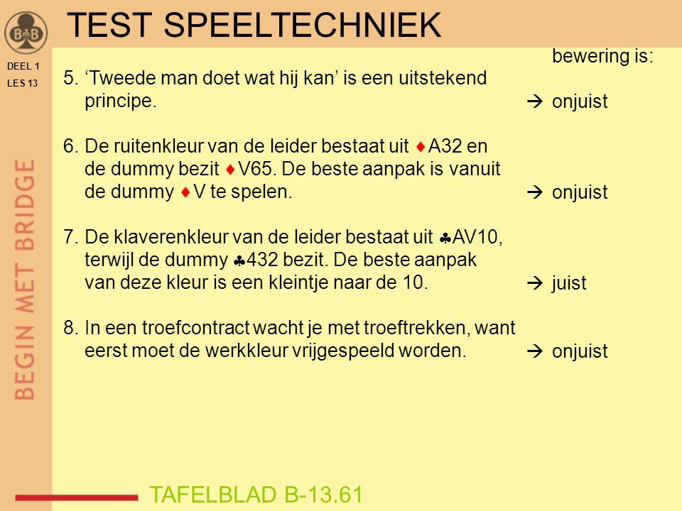 TEST SPEELTECHNIEK TAFELBLAD B-13.61  bewering is: onjuist juist 5.
