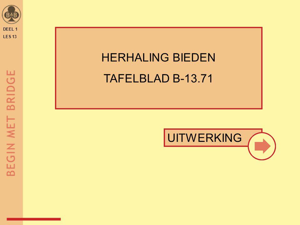 DEEL 1 LES 13 HERHALING BIEDEN TAFELBLAD B-13.71 UITWERKING