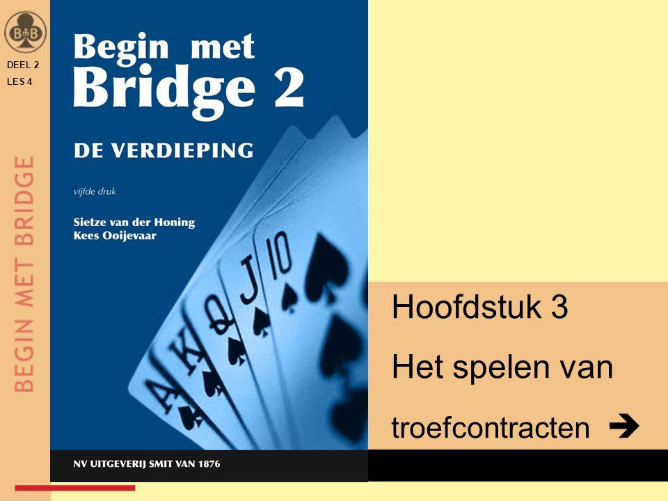 DEEL 2 LES 4 Hoofdstuk 3 Het spelen van troefcontracten  x