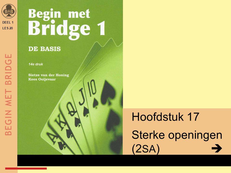 DEEL 1 LES 20 Hoofdstuk 17 Sterke openingen (2SA)  x