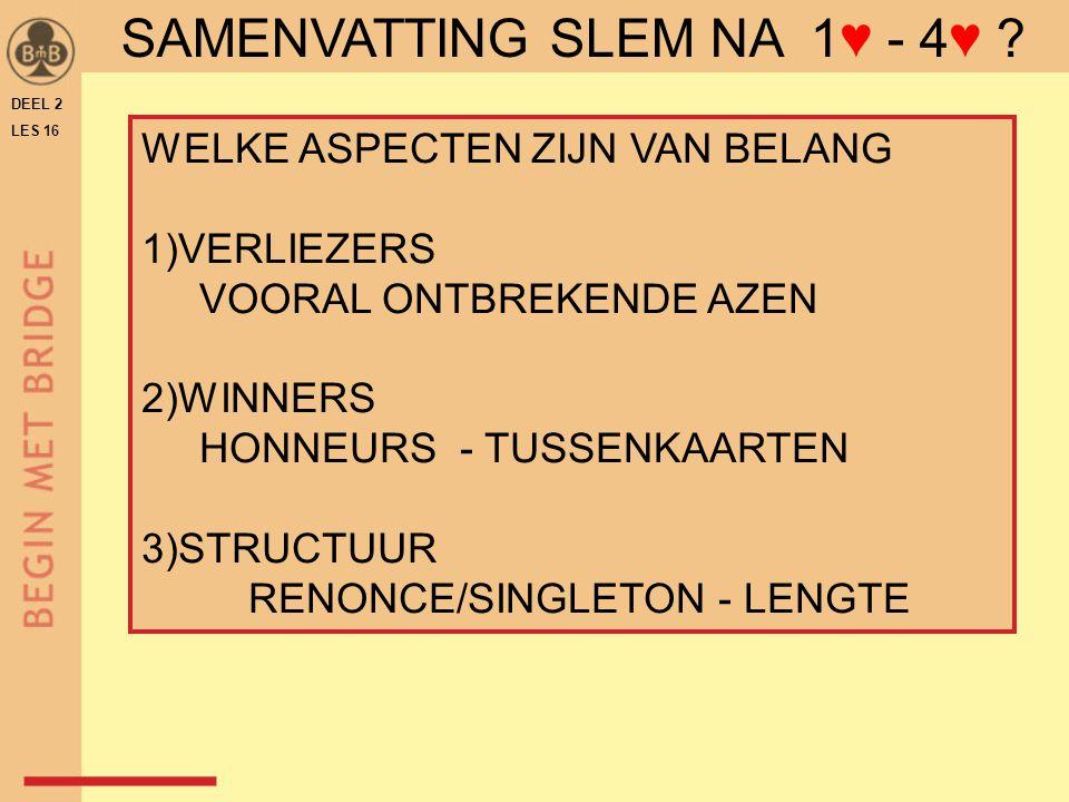 SAMENVATTING SLEM NA 1♥ - 4♥