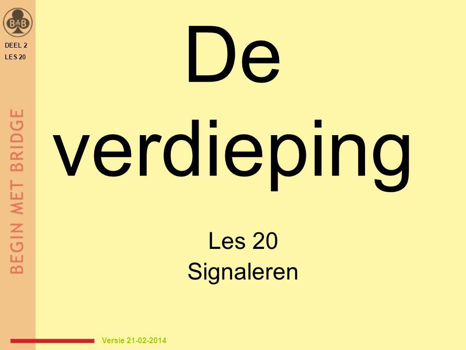 DEEL 2 LES 20 De verdieping Les 20 Signaleren Versie 21-02-2014
