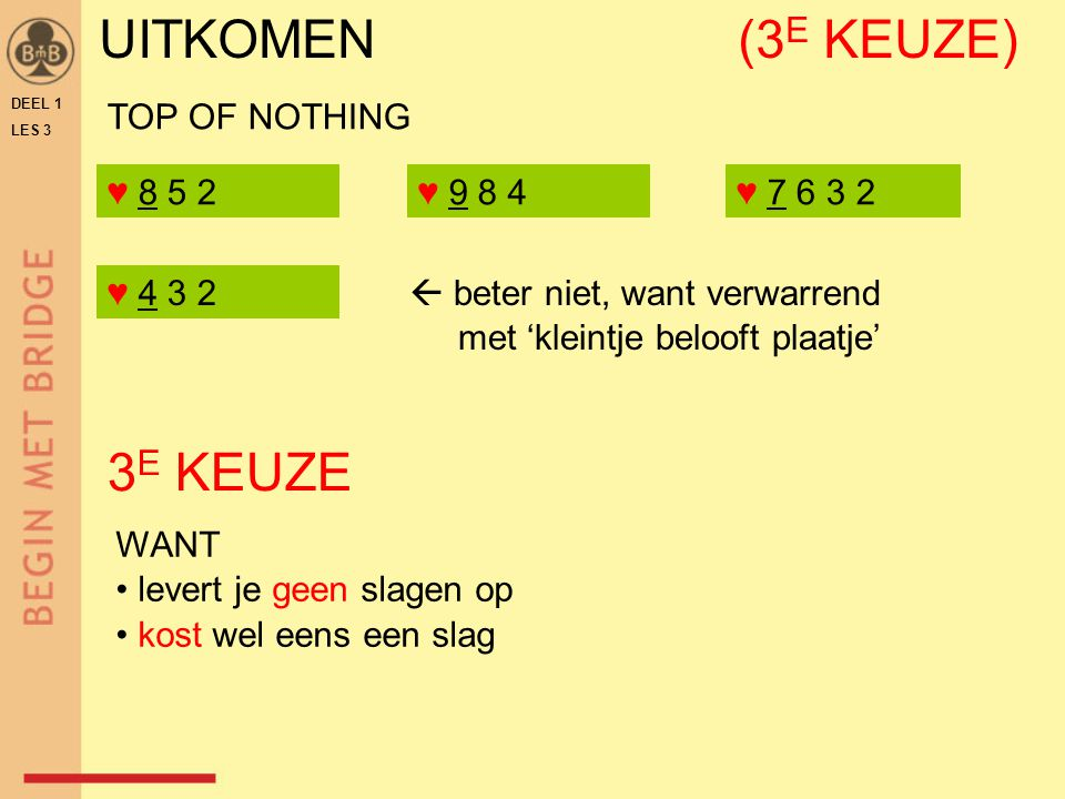 UITKOMEN (3E KEUZE) 3E KEUZE TOP OF NOTHING ♥ ♥ ♥