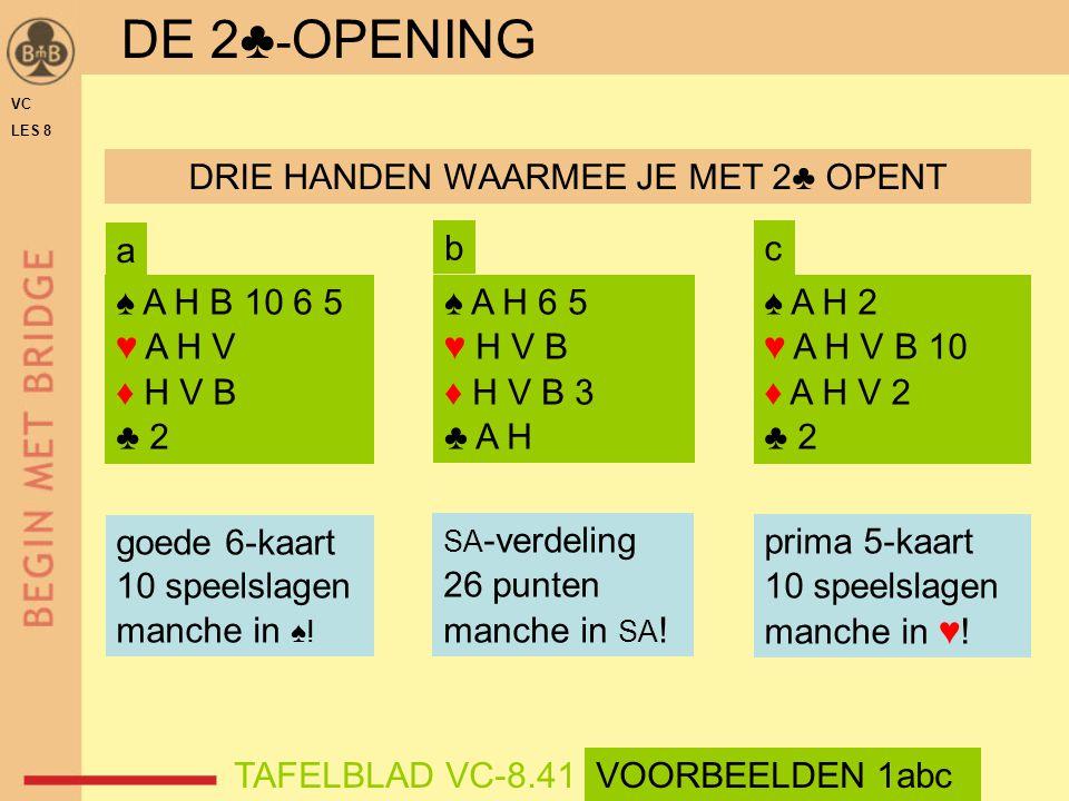 DRIE HANDEN WAARMEE JE MET 2♣ OPENT