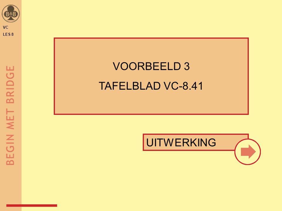 VC LES 8 VOORBEELD 3 TAFELBLAD VC-8.41 UITWERKING