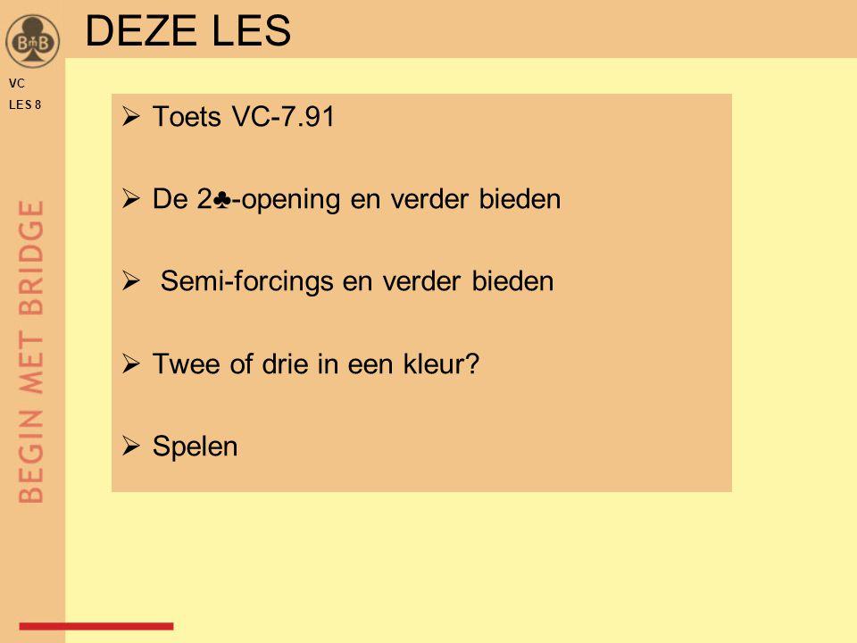 DEZE LES Toets VC-7.91 De 2♣-opening en verder bieden