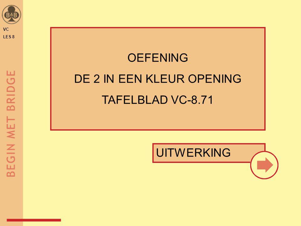OEFENING DE 2 IN EEN KLEUR OPENING TAFELBLAD VC-8.71 UITWERKING VC
