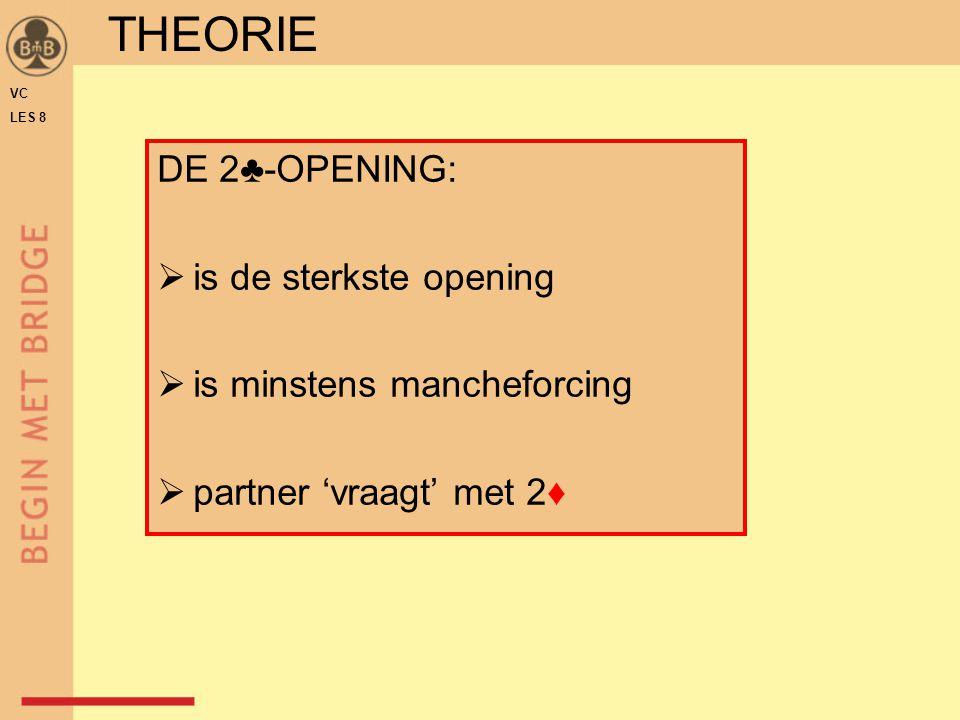 THEORIE DE 2♣-OPENING: is de sterkste opening