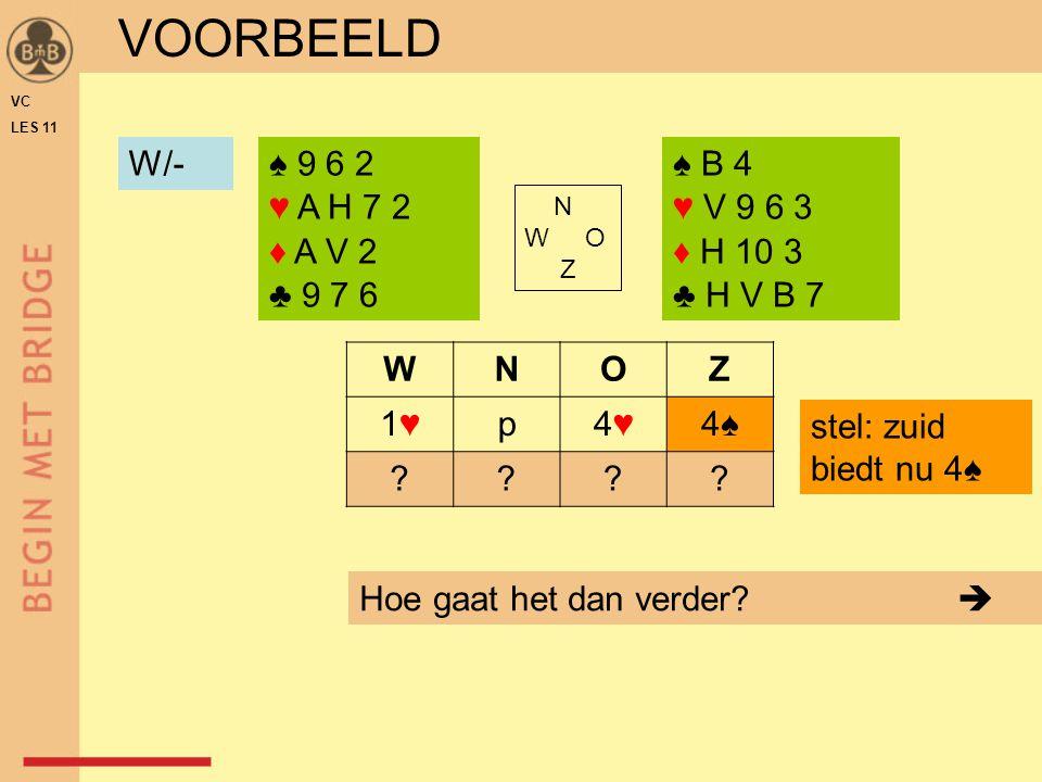 VOORBEELD W/- ♠ 9 6 2 ♥ A H 7 2 ♦ A V 2 ♣ 9 7 6 ♠ B 4 ♥ V 9 6 3