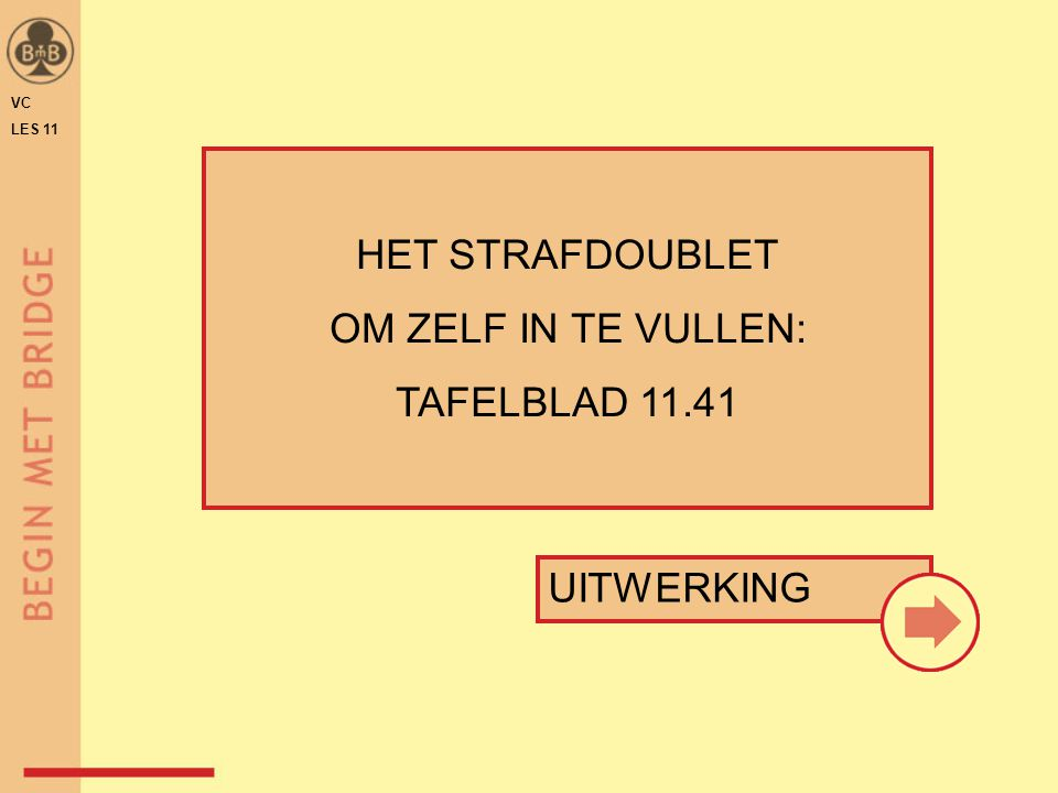 HET STRAFDOUBLET OM ZELF IN TE VULLEN: TAFELBLAD 11.41 UITWERKING VC