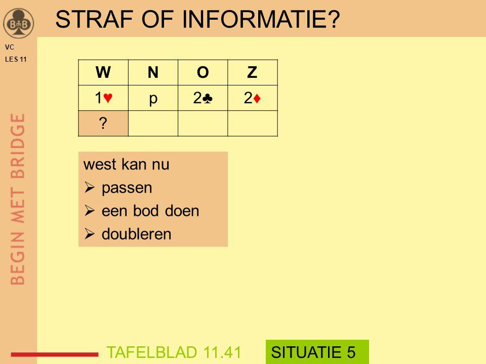 STRAF OF INFORMATIE W N O Z 1♥ p 2♣ 2♦ west kan nu passen