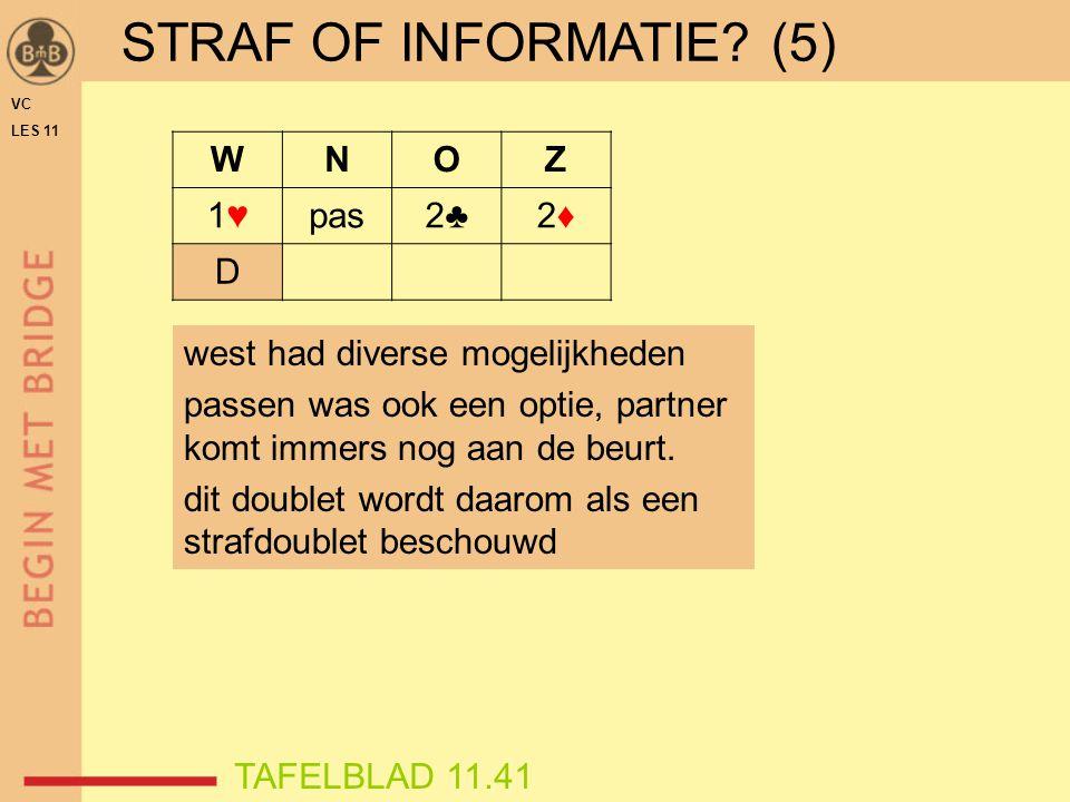 STRAF OF INFORMATIE (5) W N O Z 1♥ pas 2♣ 2♦ D
